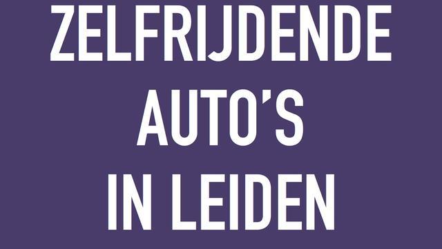 Zelfrijdende auto's in Leiden tijdens tweede editie Stadscafé
