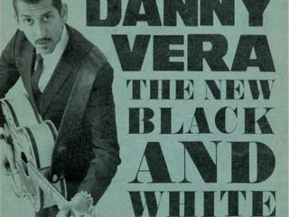 Danny Vera - The New Black And White