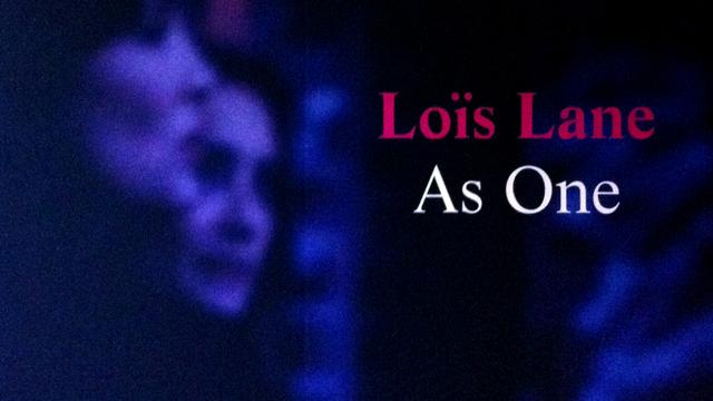 Loïs Lane - As One