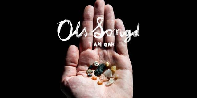 I Am Oak - Ols Songd