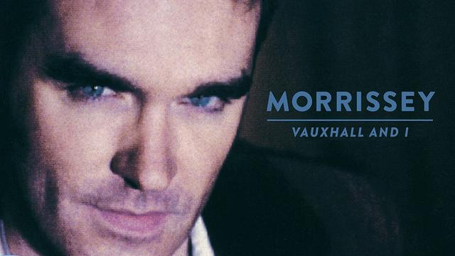 Morrissey - Vauxhall And I (2014 Reissue)