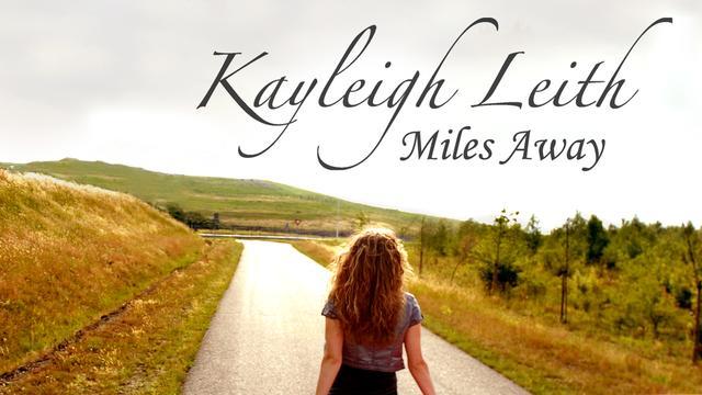 Kayleigh Leith – Miles Away