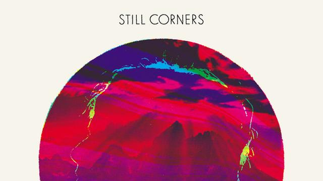 Still Corners – Creatures Of An Hour
