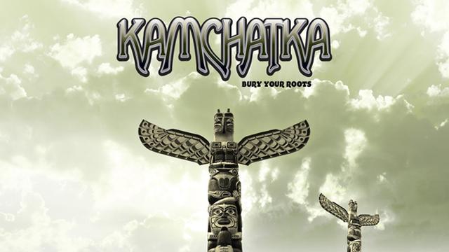 Kamchatka – Bury Your Roots