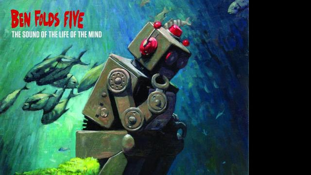 Ben Folds Five – The Sound Of The Life Of The Mind
