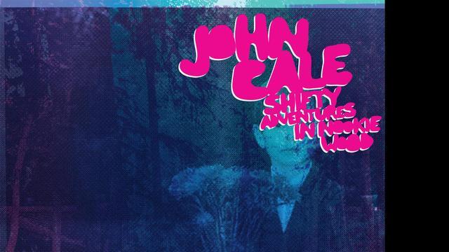 John Cale – Shifty Adventures In Nookie Wood