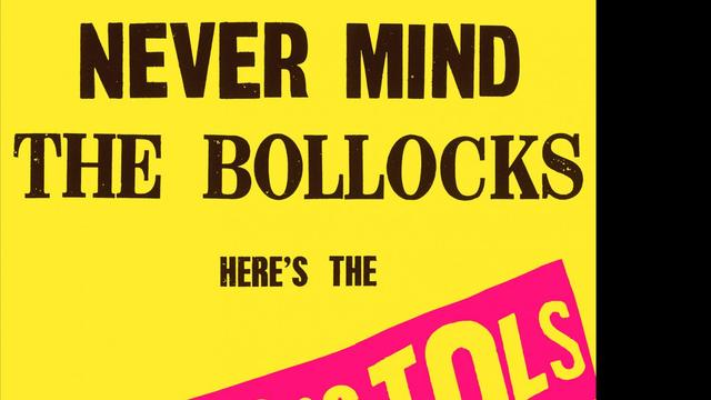 Sex Pistols – Never Mind The Bollocks, Here's The Sex Pistols