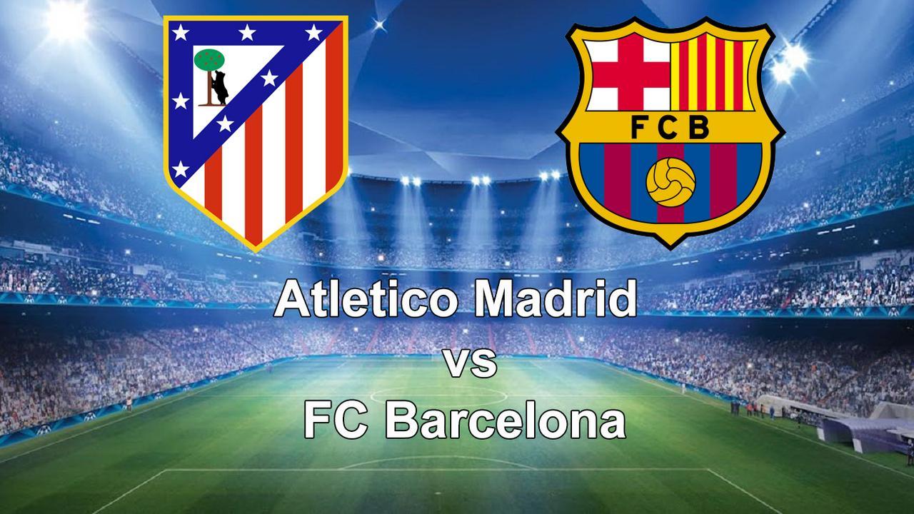 Kijk hier live naar Atletico Madrid-FC Barcelona